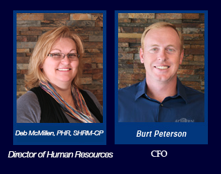 Pictured is Deb McMillen, PHR, SHRM-CP is the Director of Human Resources  and Burt Peterson, B B A is the C F O